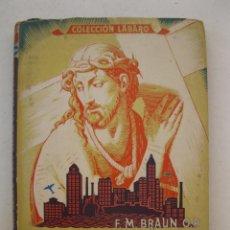 Libros de segunda mano: EL EVANGELIO Y LOS TIEMPOS ACTUALES - F. M. BRAUN - EDITORIAL LUMEN - AÑO 1943.. Lote 139851106