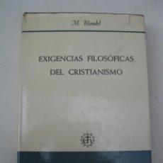 Libros de segunda mano: EXIGENCIAS FILOSÓFICAS DEL CRISTIANISMO - MAURICE BLONDEL - EDITORIAL HERDER - AÑO 1966.. Lote 139872234