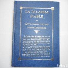 Libros de segunda mano: MANUEL PEREIRA FERNÁNDEZ LA PALABRA FIABLE Y91027. Lote 139999838
