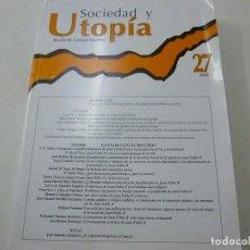 Libros de segunda mano: SOCIEDAD Y UTOPIA-REVISTA DE CIENCIAS SOCIALES -NUMERO 27. Lote 140018178