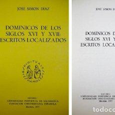 Libros de segunda mano: SIMÓN DÍAZ, JOSÉ. DOMINICOS DE LOS SIGLOS XVI Y XVII: ESCRITOS LOCALIZADOS. 1977.. Lote 140214450