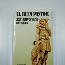 Libros de segunda mano: EL BUEN PASTOR. XXV ANIVERSARIO DEL TEMPLO. PELAYO SAINZ RIPA. LOGROÑO 1981 - 2006. LA RIOJA. TDK355. Lote 140383526