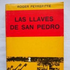 Libros de segunda mano: LAS LLAVES DE SAN PEDRO. ROGER PEYREFITTE. EDITORIAL SUDAMERICANA. 6º EDICIÓN. 1971. Lote 140390366