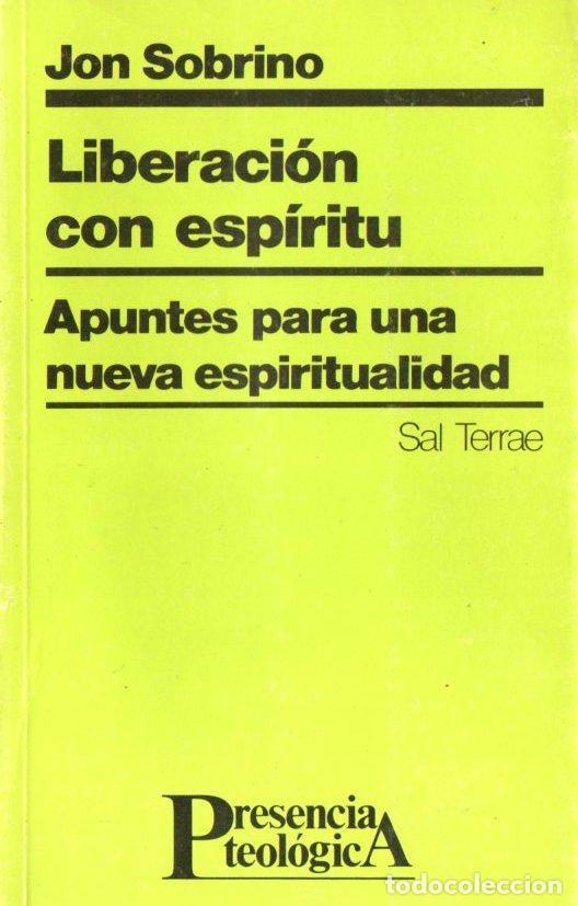JON SOBRINO : LIBERACIÓN CON ESPÍRITU (SAL TERRAE, 1985) (Libros de Segunda Mano - Religión)