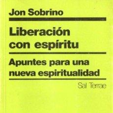 Libros de segunda mano: JON SOBRINO : LIBERACIÓN CON ESPÍRITU (SAL TERRAE, 1985). Lote 140505246