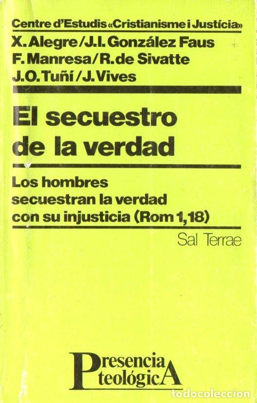 VARIOS AUTORES : EL SECUESTRO DE LA VERDAD (SAL TERRAE, 1986) (Libros de Segunda Mano - Religión)