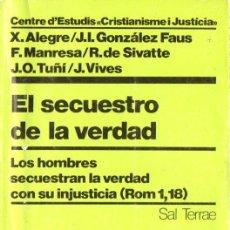 Libros de segunda mano: VARIOS AUTORES : EL SECUESTRO DE LA VERDAD (SAL TERRAE, 1986). Lote 140505502