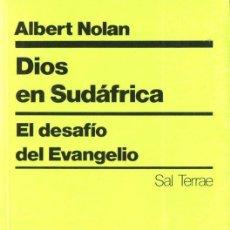 Libros de segunda mano: NOLAN : DIOS EN SUDÁFRICA (SAL TERRAE, 1989). Lote 140506962