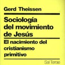Libros de segunda mano: THEISSEN : SOCIOLOGÍA DEL MOVIMIENTO DE JESÚS (SAL TERRAE, 1979) EL CRISTIANISMO PRIMITIVO . Lote 140507338
