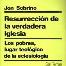 Libros de segunda mano: JON SOBRINO : RESURRECCIÓN DE LA VERDADERA IGLESIA (SAL TERRAE, 1981) . Lote 140509702