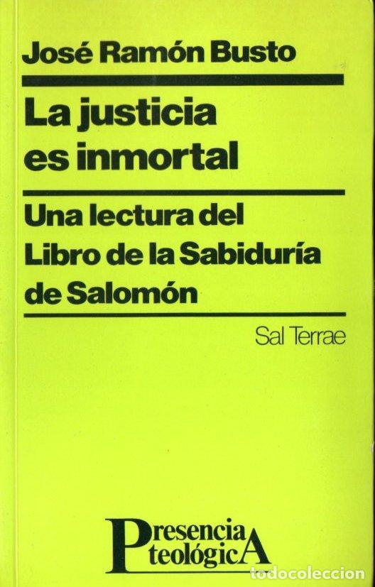 JOSÉ RAMÓN BUSTO : LA JUSTICIA ES INMORTAL (SAL TERRAE, 1992) EL LIBRO DE LA SABIDURÍA DE SALOMÓN (Libros de Segunda Mano - Religión)