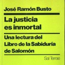 Libros de segunda mano: JOSÉ RAMÓN BUSTO : LA JUSTICIA ES INMORTAL (SAL TERRAE, 1992) EL LIBRO DE LA SABIDURÍA DE SALOMÓN. Lote 140510094