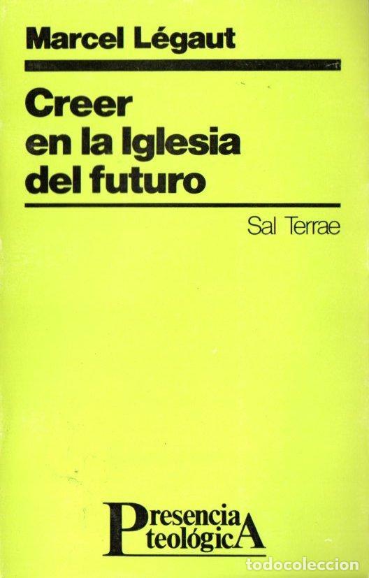 LEGAUT : CREER EN LA IGLESIA DEL FUTURO (SAL TERRAE, 1988) (Libros de Segunda Mano - Religión)