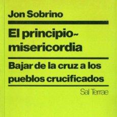 Libros de segunda mano: JON SOBRINO : EL PRINCIPIO MISERICORDIA (SAL TERRAE, 1992). Lote 140510606