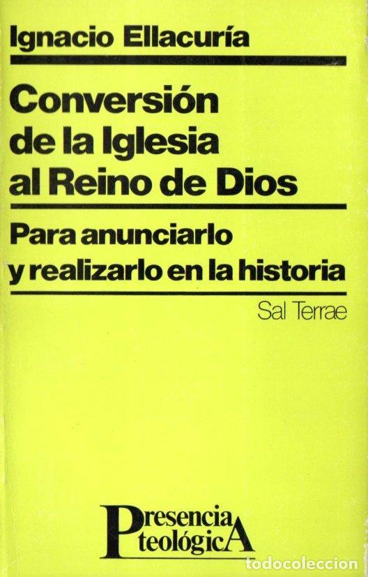 IGNACIO ELLACURIA : CONVERSIÓN DE LA IGLESIA AL REINO DE DIOS (SAL TERRAE, 1984) (Libros de Segunda Mano - Religión)