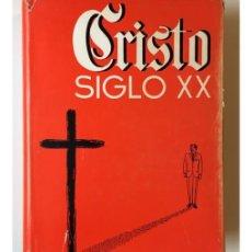 Libros de segunda mano: CRISTO SIGLO XX. Lote 140758758