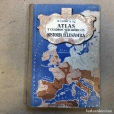 Libros de segunda mano: ATLAS Y CUADROS SINCRÓNICOS DE HISTORIA ECLESIÁSTICA. B. LORCA, S.J. EDITORIAL LABOR 1950.. Lote 140846926