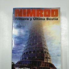 Libros de segunda mano: NIMROD PRIMERA Y ÚLTIMA BESTIA. MIGUEL DIEZ. TDK346. Lote 140913242