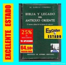 Libros de segunda mano: BIBLIA Y LEGADO DEL ANTIGUO ORIENTE EL ENTORNO CULTURAL DE HISTORIA DE LA SALVACIÓN - GARCÍA CORDERO. Lote 141020254