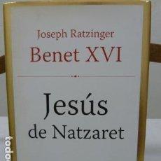 Libros de segunda mano: BENET XVI -JOSEP RATZINGER-JESUS DE NATZARET-EN CATALAN. Lote 141152510