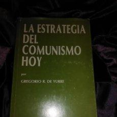 Libros de segunda mano: LA ESTRATEGIA DEL COMUNISMO HOY. G. R. DE YURRE. BAC MAIOR Nº 23. 1983.. Lote 141442182