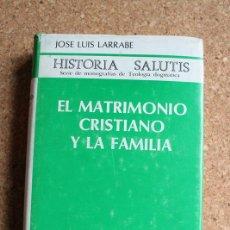 Libros de segunda mano: EL MATRIMONIO CRISTIANO Y LA FAMILIA. LARRABE (JOSÉ LUIS) MADRID, BIBLIOTECA DE AUTORES CRISTIANOS, . Lote 141692562