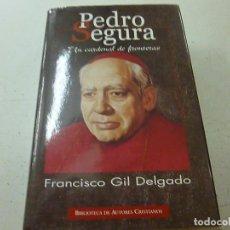 Libros de segunda mano: PEDRO SEGURA. UN CARDENAL DE FRONTERAS, FRANCISCO GIL DELGADO, BAC-CCC 5. Lote 141709046