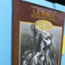 Libros de segunda mano: LA BIBLIA. NUEVO TESTAMENTO CON ILUSTRACIONES DE GUSTAVO DORÉ. ED. EDIMAT LIBROS. MADRID 2002. Lote 141759414