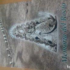 Libros de segunda mano: LIBRO VIRGEN DEL ROCÍO. ROMERÍA. MEMORIA DEL ROCÍO. Lote 141773862
