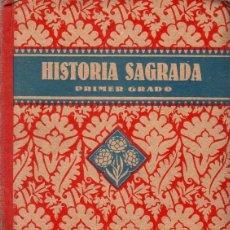 Libros de segunda mano: HISTORIA SAGRADA. PRIMER GRADO. EDELVIVES. EDITORIAL LUIS VIVES. 1940.. Lote 141874770