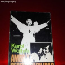 Libros de segunda mano: LIBRO-AMOR Y RESPONSABILIDAD-KARL WOJTYLA-EDITORIAL RF-BUEN ESTADO-1978-VER FOTOS. Lote 141948594