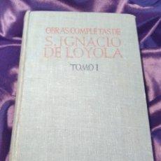 Libros de segunda mano: OBRAS COMPLETAS DE SAN IGNACIO DE LOYOLA. (TOMO I). BAC Nº 24. 1947.. Lote 142186386