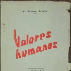Libros de segunda mano: VALORES HUMANOS. ORTEGA GAISAN, VOLUMEN I . EDITORIAL EROS. 5 ED. 1962.. Lote 142687902