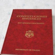 Libros de segunda mano: CONSTITUCIONES SINODALES - XXV SINODO DIOCESANO - ARZOBISPADO DE TOLEDO - 1991.. Lote 142732266