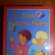 Libros de segunda mano: LIBRO INFANTIL - DIOS NUESTRO PADRE - NUESTRO - ORACIONES PARA NIÑOS - SAN PABLO 2003 -. Lote 142834586