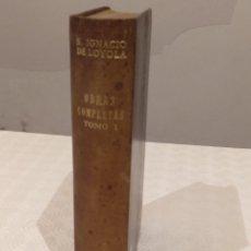Libros de segunda mano: OBRAS COMPLETAS DE SAN IGNACIO DE LOYOLA. TOMO I. BAC 1947. PIEL.. Lote 142985582