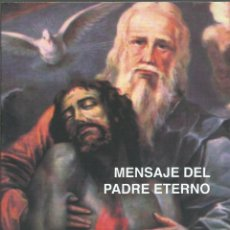 Libros de segunda mano: MENSAJE DEL PADRE ETERNO, ANGEL VALADEZ JIMENEZ. Lote 173445484