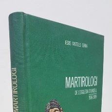 Libros de segunda mano: MARTIROLOGI DE L'ESGLÉSIA D' URGELL 1936 - 1939 - JESÚS CASTELLS SERRA - BISBAT D'URGELL. Lote 143412924