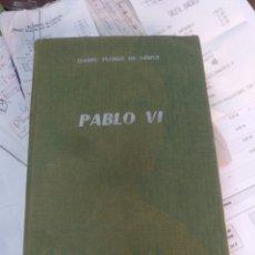Libros de segunda mano: PABLO VI ISABEL FLORES DE LEMUS 1964 1ª EDICION. Lote 143681733