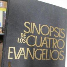 Libros de segunda mano: SINOPSIS DE LOS CUATRO EVANGELIOS - P. BENOT, M.E. BOISMARD, J.L.MALILLOS - TOMO I TEXTOS. Lote 143760206
