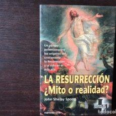 Libros de segunda mano: LA RESURRECCIÓN ¿MITO O REALIDAD?. JOHN SHELBY. BUEN ESTADO. Lote 143771746