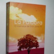 Libros de segunda mano: LA PALABRA. EL MENSAJE DE DIOS PARA MÍ. 2014. Lote 143814810