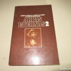Libros de segunda mano: ARPAS ETERNAS 2 - LUQUE ÁLVAREZ, JOSEFA ROSALÍA (HILARIÓN DE MONTE NEBO). Lote 143870254