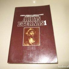 Libros de segunda mano: ARPAS ETERNAS 1 - LUQUE ÁLVAREZ, JOSEFA ROSALÍA (HILARIÓN DE MONTE NEBO). Lote 143870278