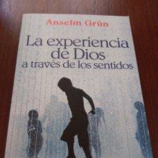 Libros de segunda mano: LA EXPERIENCIA DE DIOS A TRAVÉS DE LOS SENTIDOS. ANSELM GRÜN. Lote 143871576