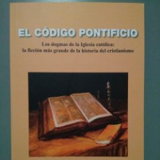 Libros de segunda mano: JOAN MASUET PUXEU, EL CÓDIGO PONTIFICIO. LOS DOGMAS DE LA IGLESIA CATÓLICA. Lote 143875644