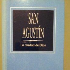 Libros de segunda mano: SAN AGUSTÍN, LA CIUDAD DE DIOS. Lote 143876156