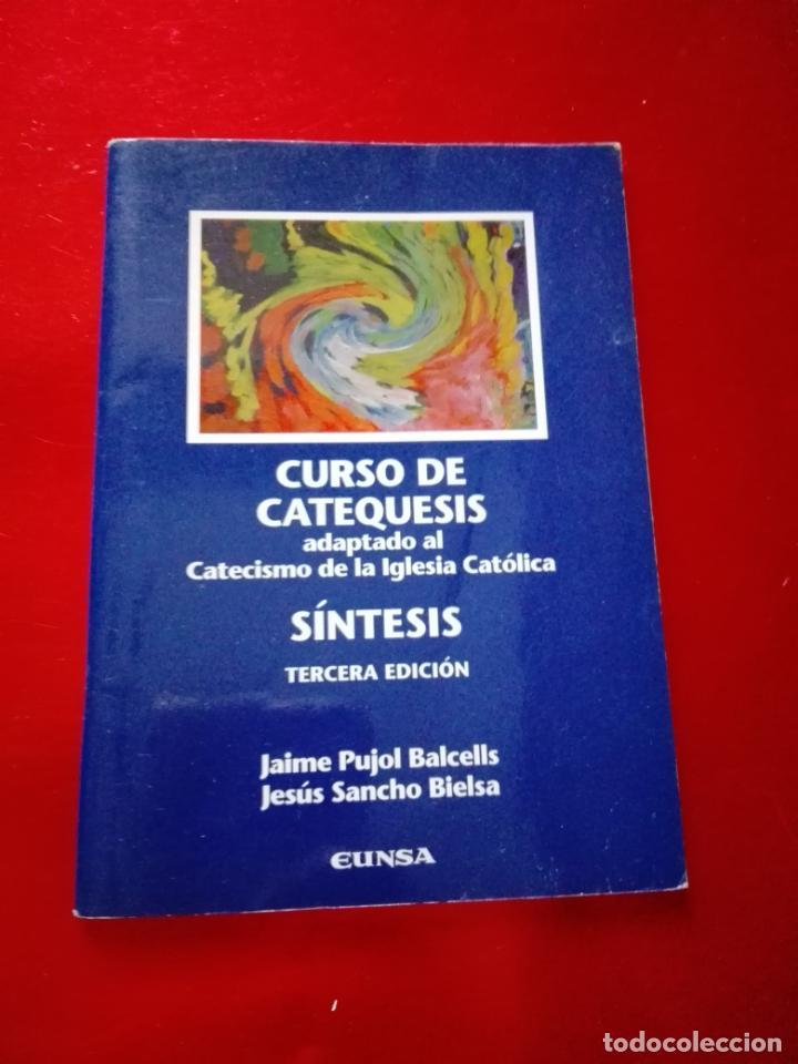 LIBRO-CURSO DE CATEQUESIS ADAPTADO AL CATECISMO DE LA IGLESIA CATÓLICA-SÍNTESIS-3ªEDICIÓN-1999 (Libros de Segunda Mano - Religión)
