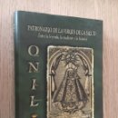 Libros de segunda mano: PATRONAZGO DE LA VIRGEN DE LA SALUD. ONIL. RAMON SEMPERE QUILIS 1999. Lote 144218030