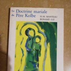 Libros de segunda mano: LA DOCTRINE MARIALE DU PERE KOLBE (H. - M. MANTEAU, BONAMY O. P.). Lote 144427706